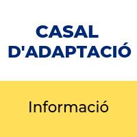 CASAL ADAPTACIÓ
